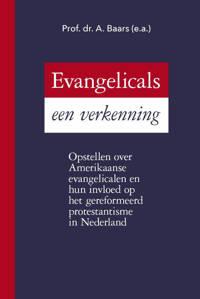 Evangelicals, een verkenning - Prof. Dr. A. Baars e.a.