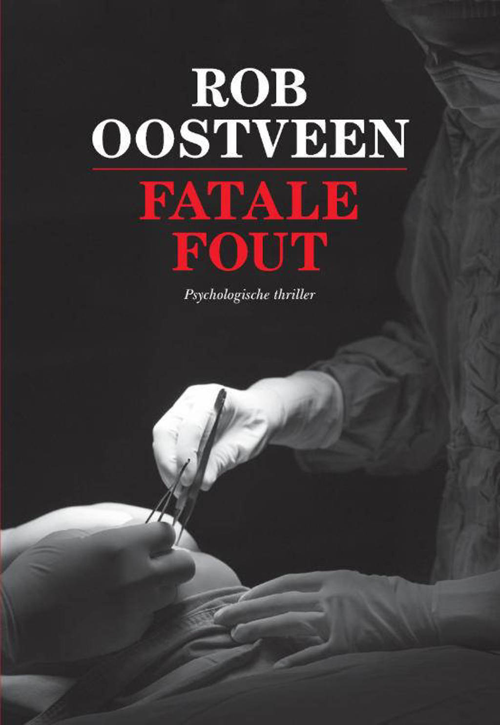 Fatale fout - Rob Oostveen