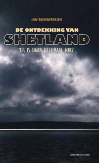 De ontdekking van Shetland - Jan Bommerson