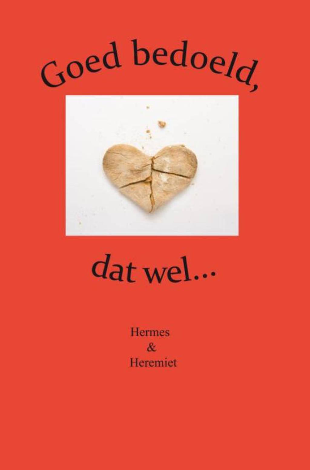 Goed bedoeld, dat wel... - Hermes & Heremiet