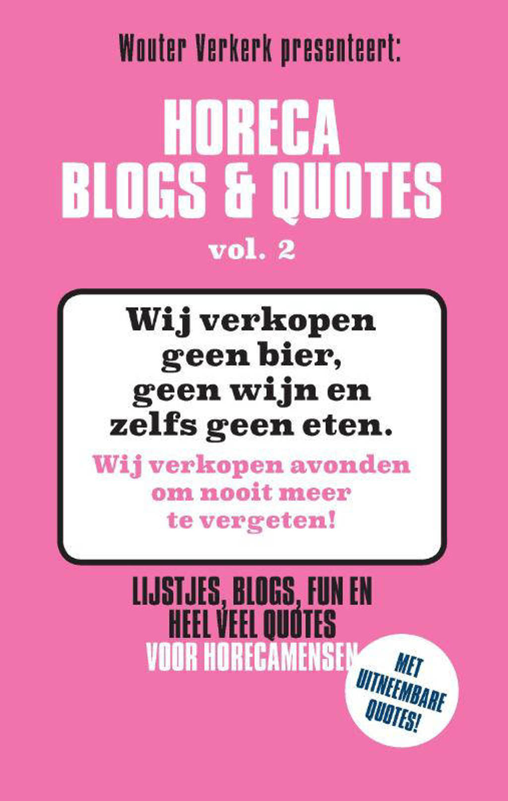 Horeca Blogs en Quotes: Horeca Blogs & Quotes vol. 2 - Wouter Verkerk