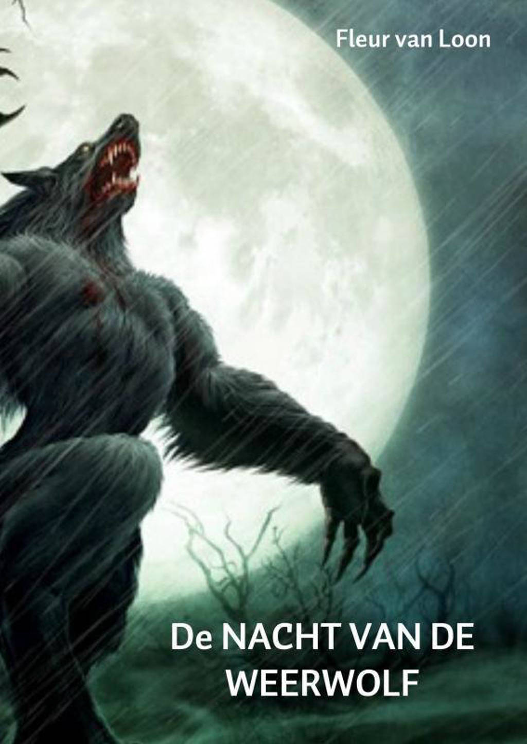 De nacht van de weerwolf - Fleur van Loon