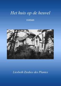 Het huis op de heuvel - Liesbeth Ziedses des Plantes