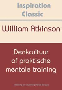 Inspiration Classic: Denkcultuur of praktische mentale training - William Atkinson