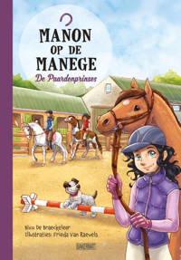 Manon op de manege: De paardenprinses - Nico De Braeckeleer