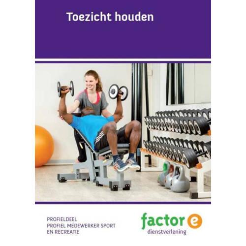 Toezicht houden: Profiel medewerker sport en recreatie: Profieldeel. Jansen, Hanneke, Paperback