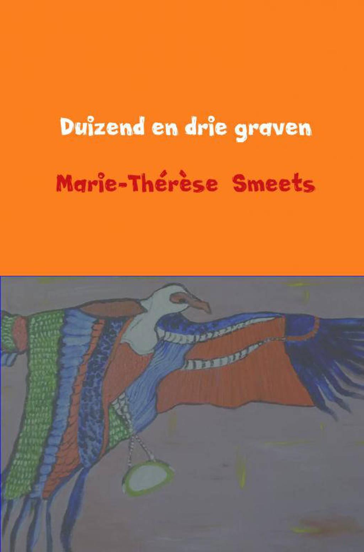 Duizend en drie graven - Marie-Thérèse Smeets