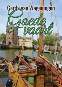 Schipperstrilogie: Goede vaart - Gerda van Wageningen