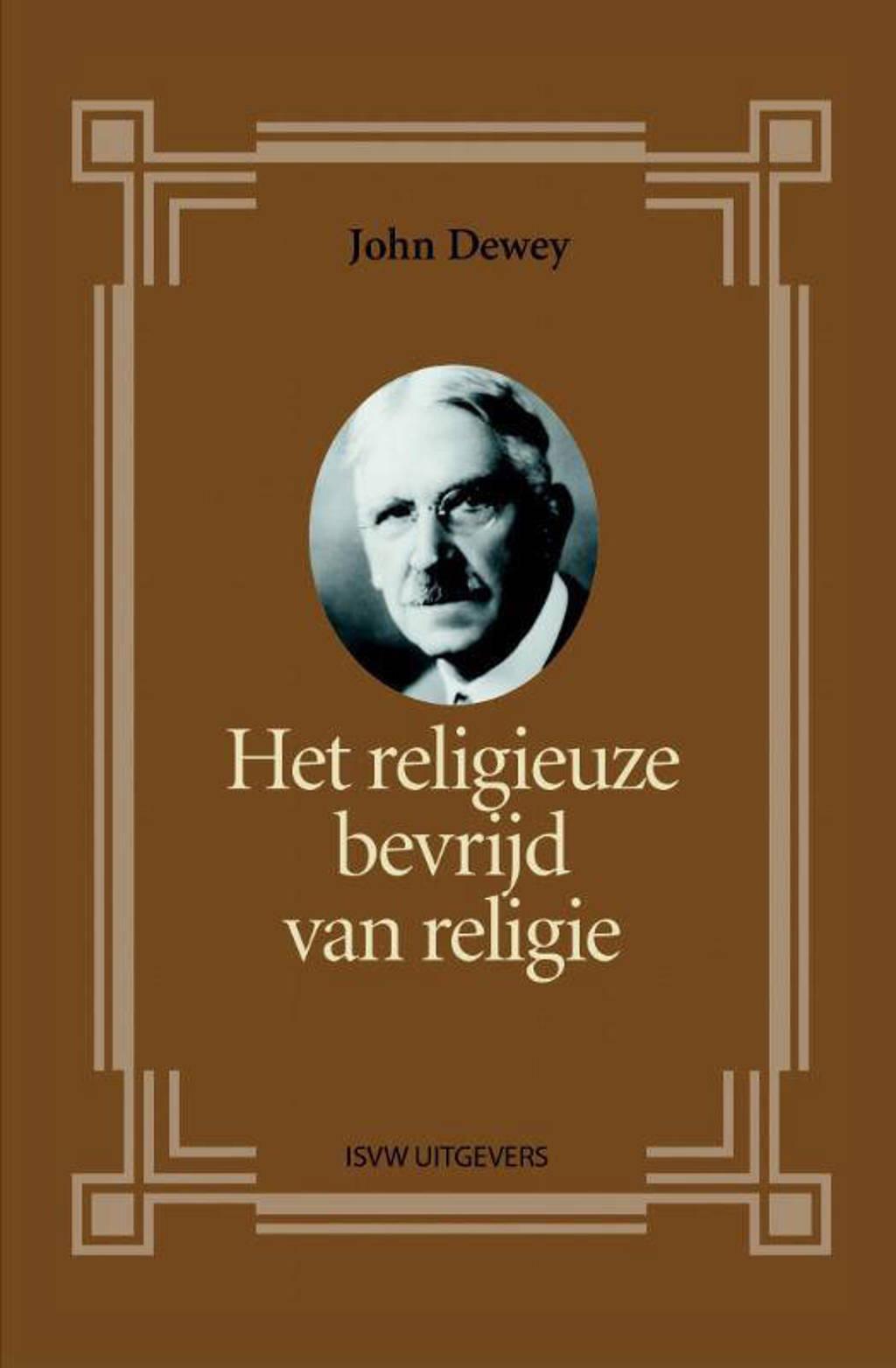 Het religieuze bevrijd van religie - John Dewey