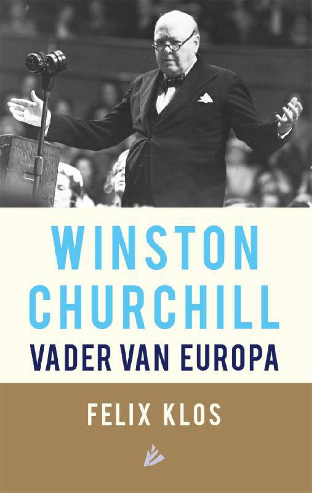 Winston Churchill, vader van Europa - Felix Klos