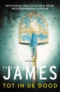 Roy Grace: Tot in de dood - Peter James