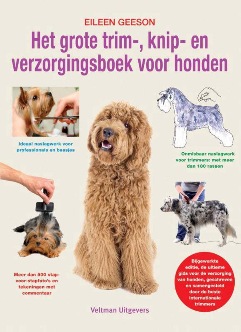 Het grote trim-, knip- en verzorgingsboek voor honden - Eileen Geeson