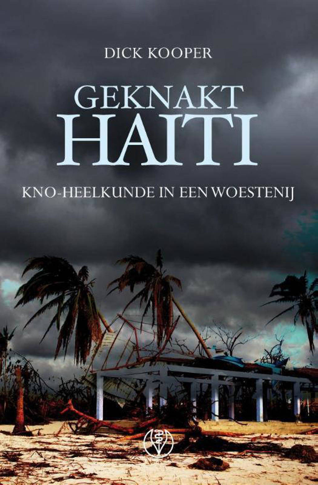 Geknakt Haïti - Dick Kooper