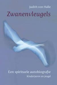 Zwanenvleugels I Kinderjaren en jeugd - Judith von Halle