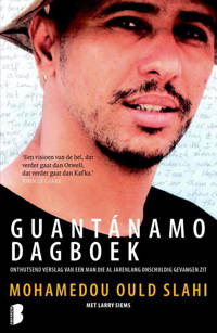 Guantánamo dagboek - Mohamedou Ould Slahi en Larry Siems