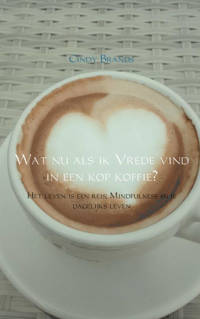Wat nu als ik vrede vind in een kop koffie...? - Cindy Brands