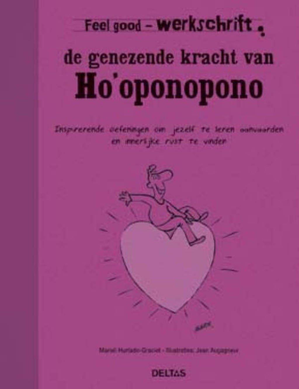 Feel Good Werkschrift: De genezende kracht van Ho'oponopono - Marieli Hurtado-Graciet