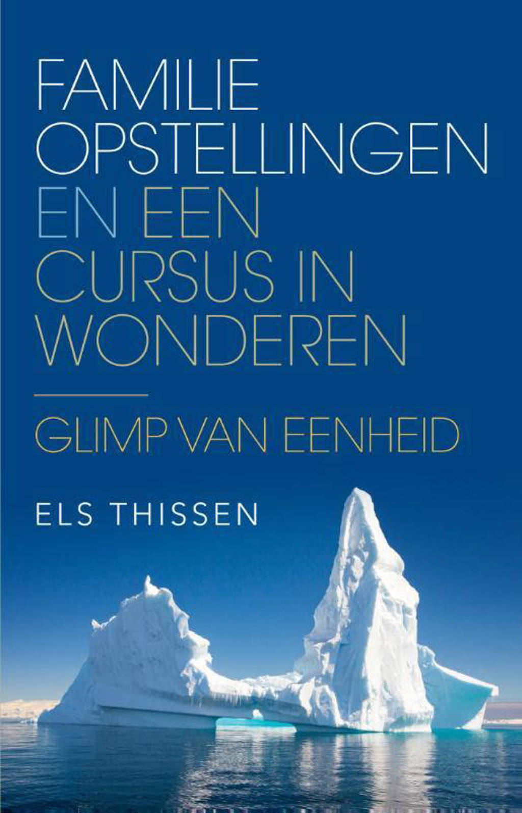 Familieopstellingen en Een cursus in wonderen - Els Thissen