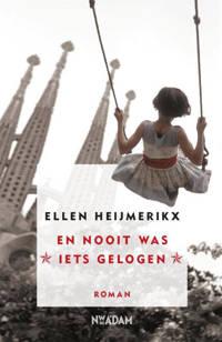 En nooit was iets gelogen - Ellen Heijmerikx