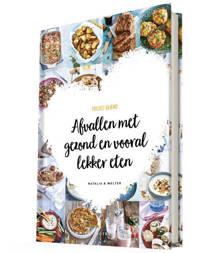 Afvallen met gezond en vooral lekker eten - Natalia Rakhorst en Walter Rakhorst