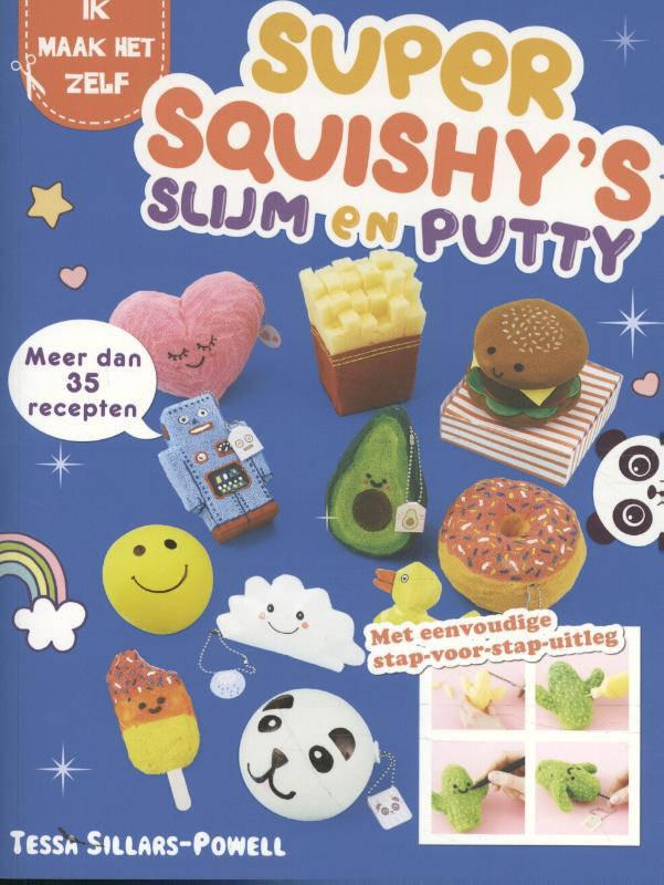 Super squishy's slijm en putty - Tessa Sillars Powell