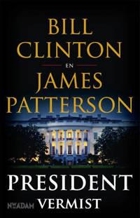 President vermist - Bill Clinton en James Patterson