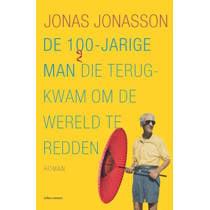 De 100-jarige man die terug kwam om de wereld te redden - Jonas Jonasson