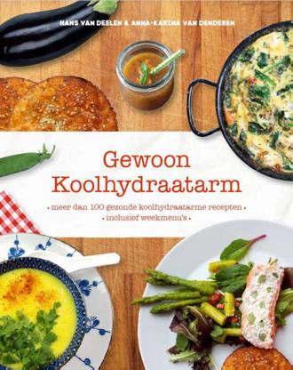 Gewoon koolhydraatarm - Anna-Karina van Denderen en Hans van Deelen