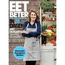Eet beter in 28 dagen met huisarts Tamara de Weijer - Tamara de Weijer, Tessy van den Boom en Maaike de Vries