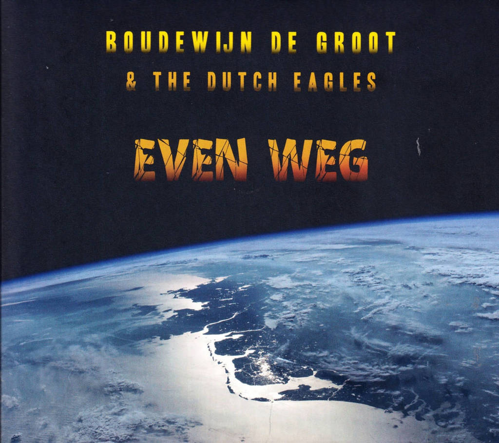 Groot,Boudewijn De/Dutch Eagles,The - Even Weg (CD)