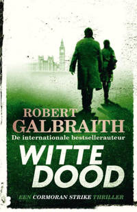 Cormoran Strike: Witte dood - Robert Galbraith