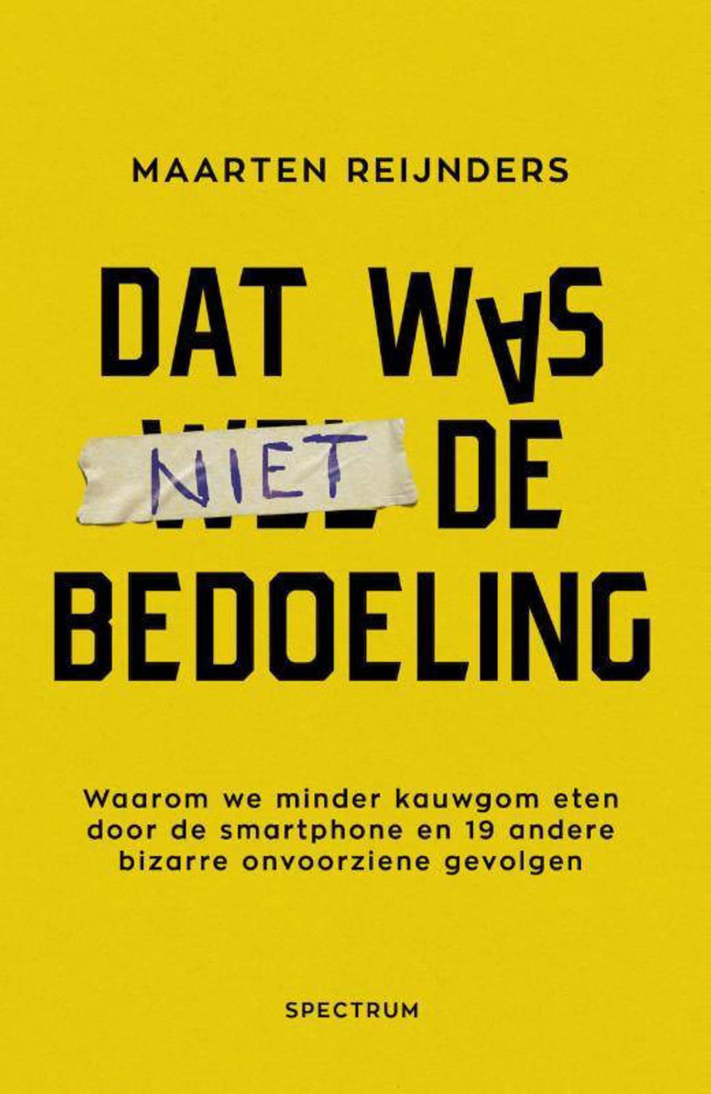 Dat was niet de bedoeling - Maarten Reijnders