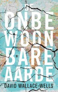 De onbewoonbare aarde - David Wallace-Wells