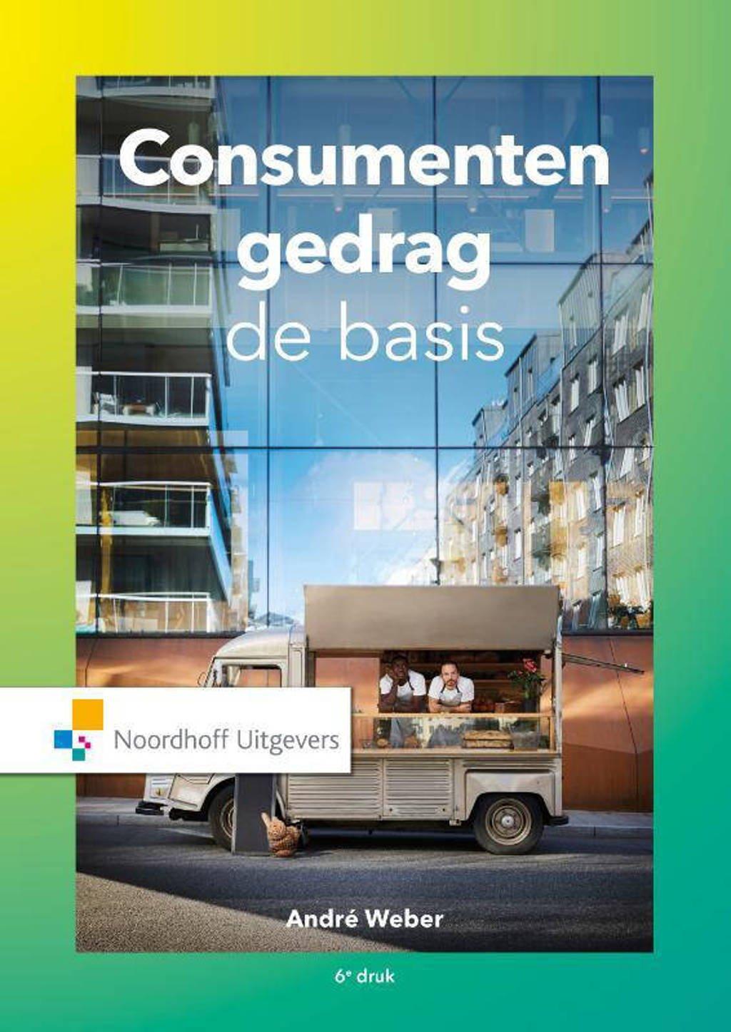 Consumentengedrag, de basis - André Weber