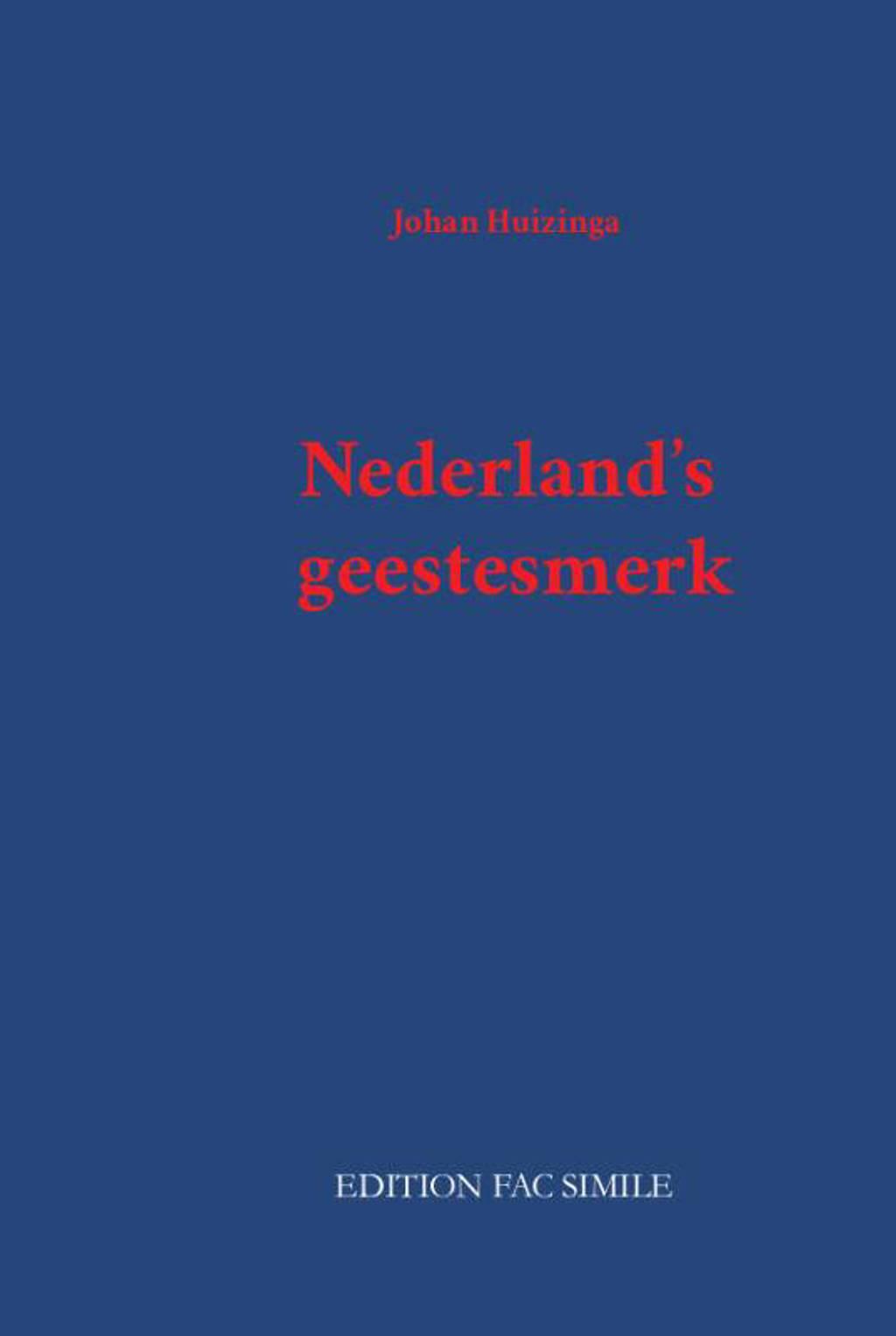 Nederland's geestesmerk - Johan Huizinga