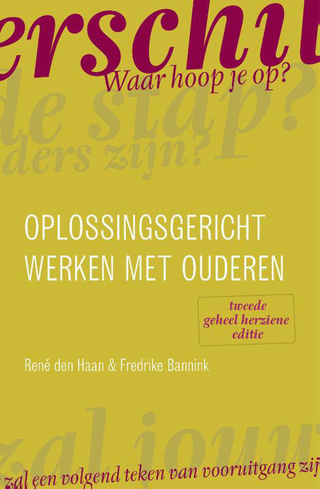 Oplossingsgericht werken met ouderen - René den Haan en Fredrike Bannink