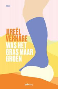 Was het gras maar groen - Jireël Verhage