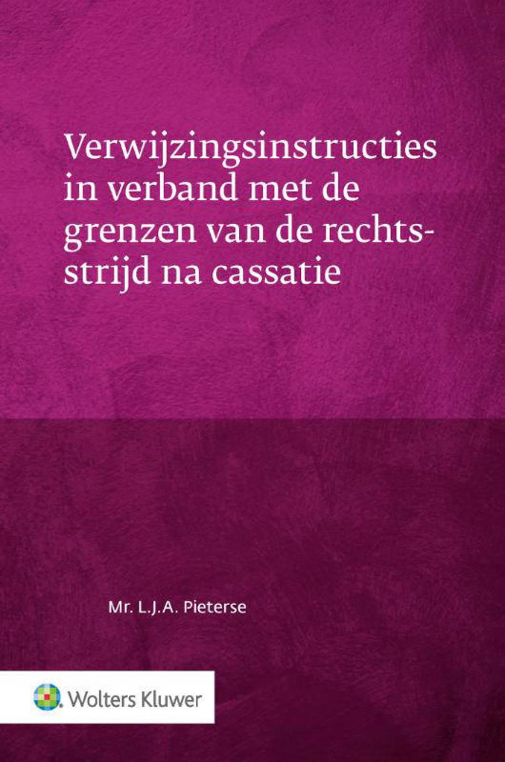 Verwijzingsinstructies in verband met de grenzen van de rechtsstrijd na cassatie - L.J.A. Pieterse