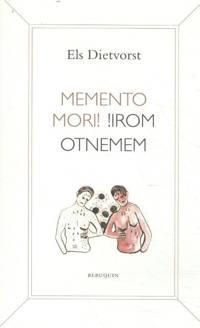 Memento mori! !irom otnemem - Els Dietvorst