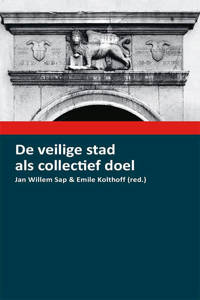 De veilige stad als collectief doel - Jan Willem Sap
