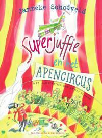 Superjuffie: Superjuffie en het apencircus - Janneke Schotveld