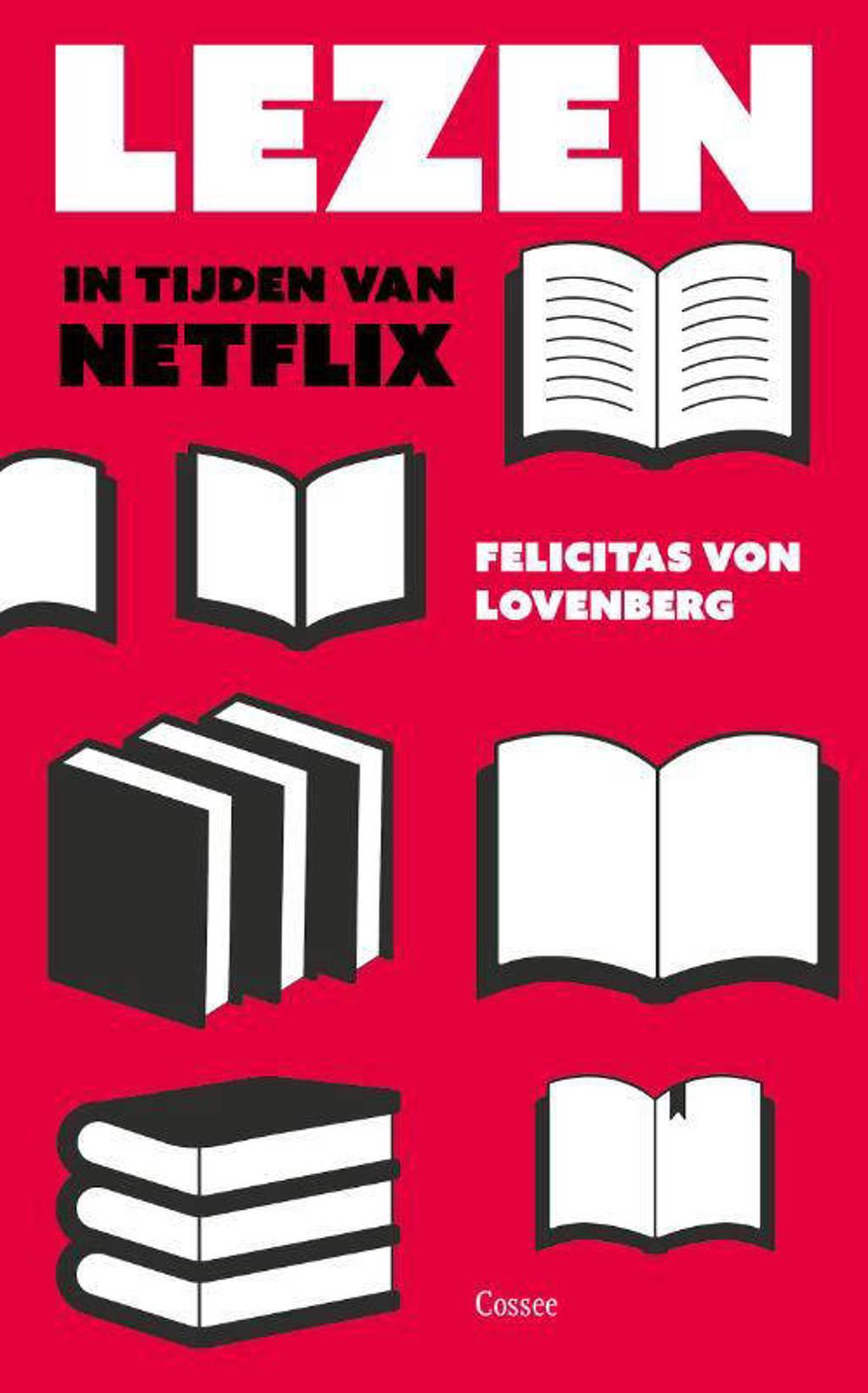 Lezen in tijden van Netflix - Felicitas von Lovenberg