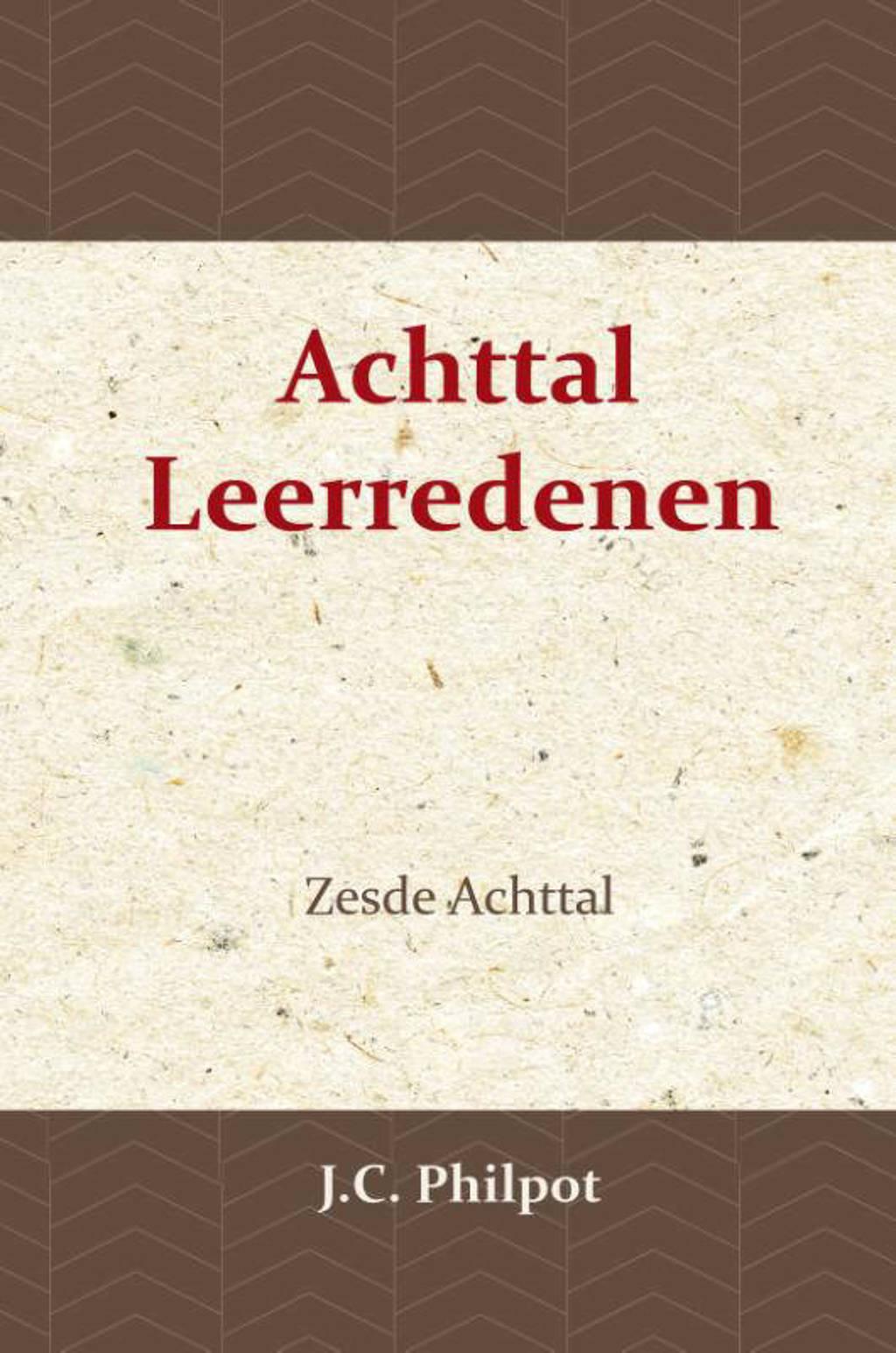 Zesde Achttal Leerredenen - J.C. Philpot