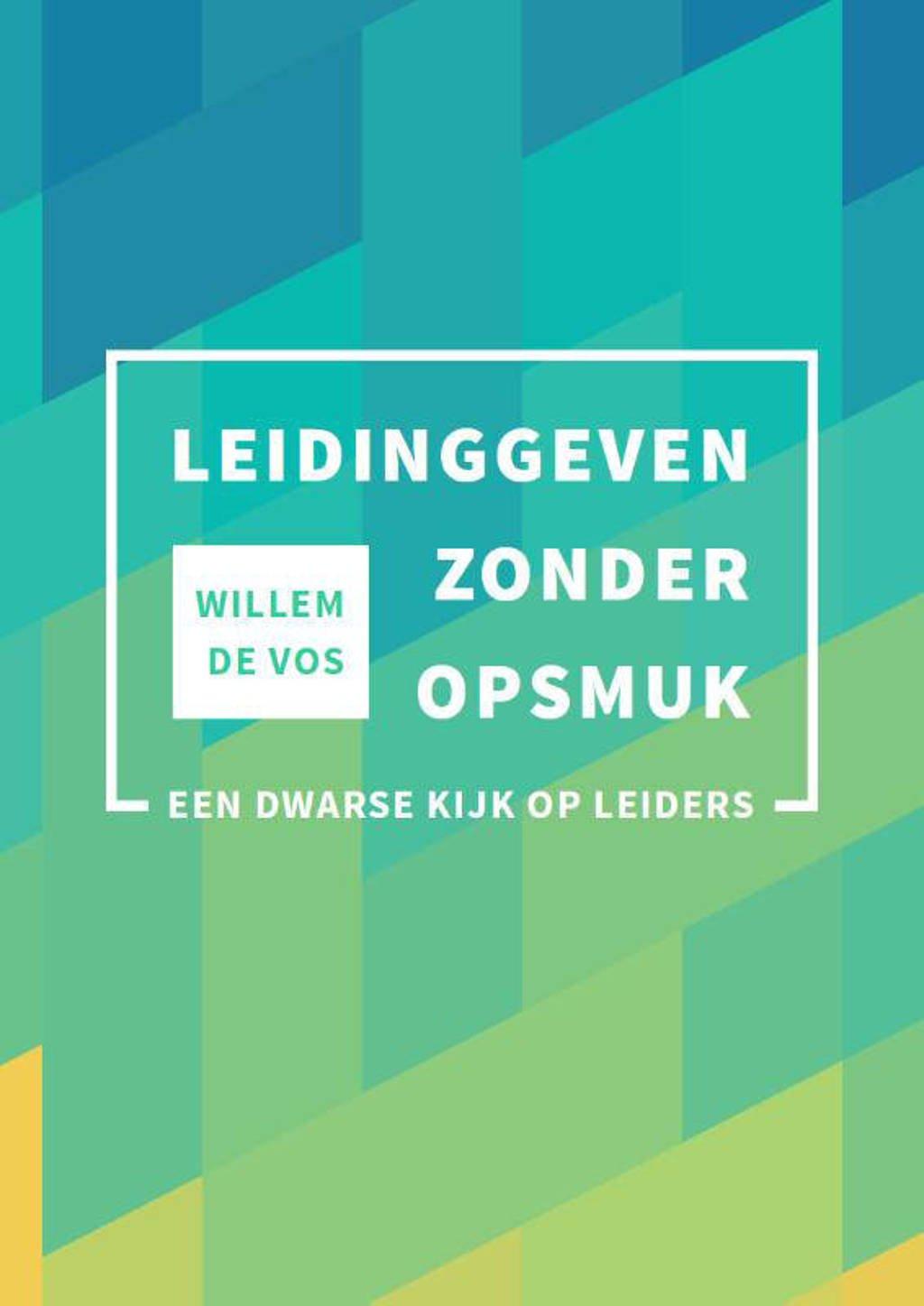 Leidinggeven zonder opsmuk - Willem de Vos