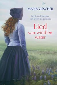 Badhoeve trilogie: Lied van wind en water - Marja Visscher