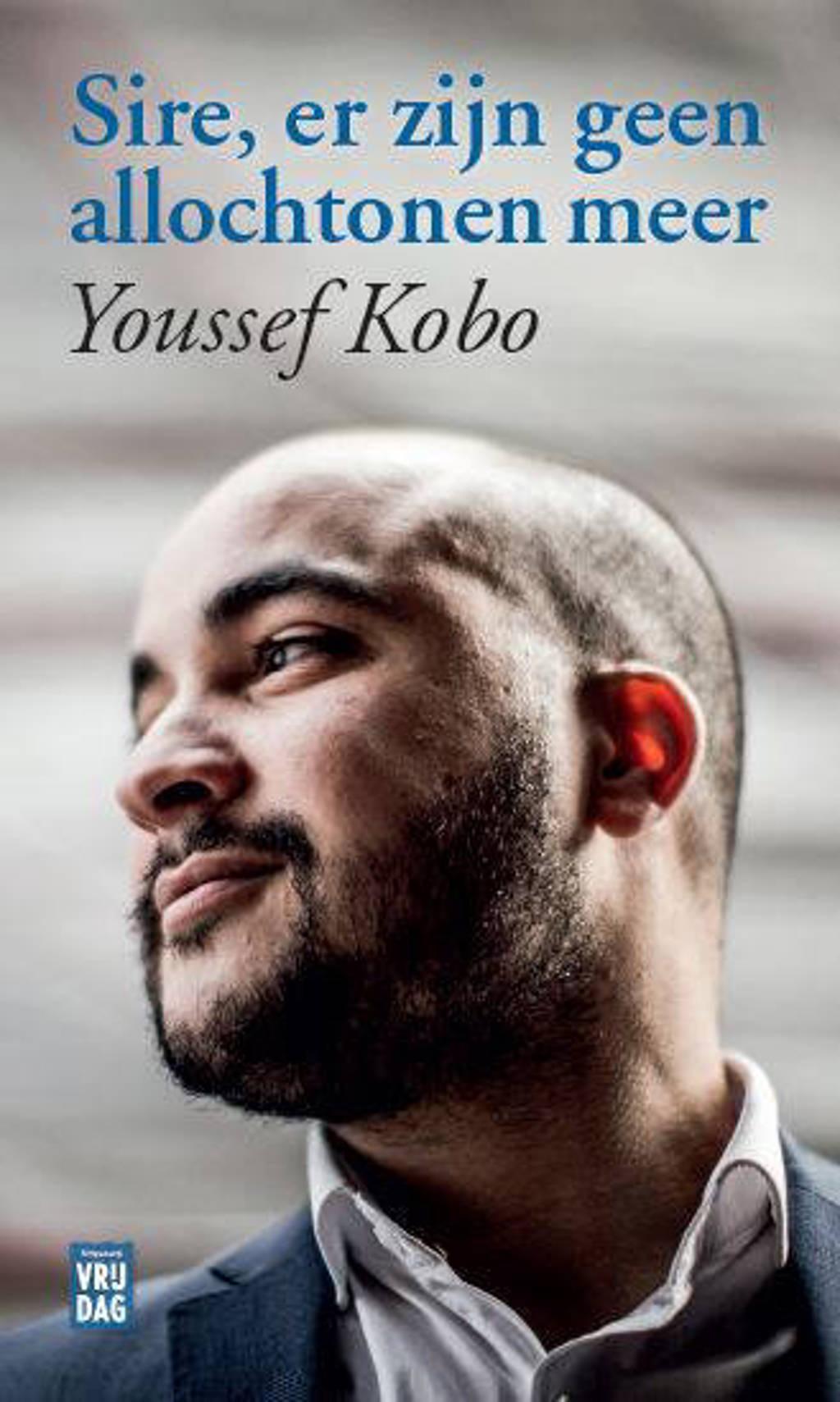 Sire, er zijn geen allochtonen meer - Youssef Kobo