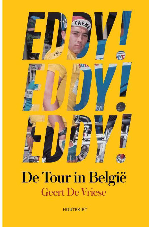 Eddy! Eddy! Eddy! - Geert De Vriese