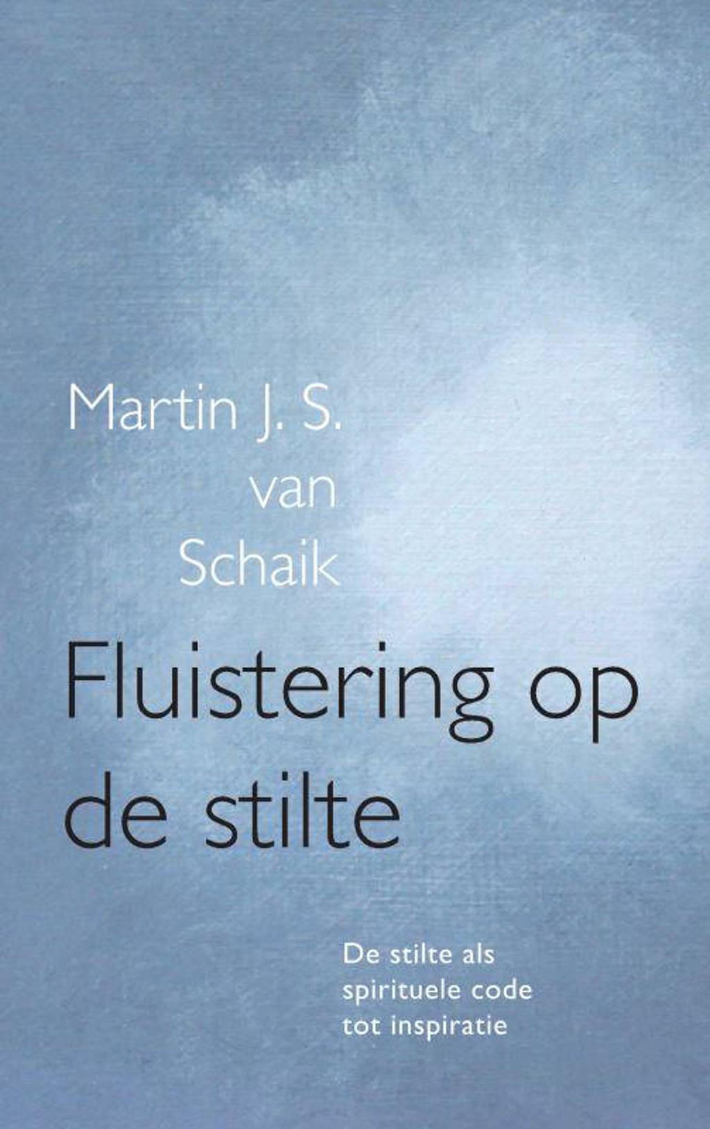 Fluistering op de stilte - Martin J. S. van Schaik