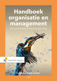 Handboek Organisatie en Management. Een praktijkgerichte benadering - Jos Marcus en Nick van Dam
