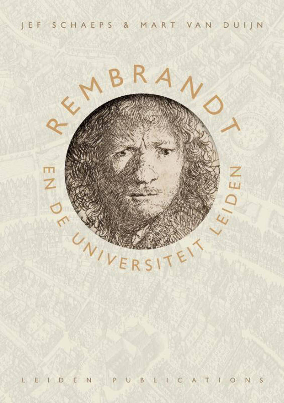 Rembrandt en de Universiteit Leiden - Jef Schaeps en Mart van Duijn